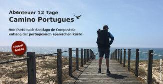 """Hier sieht man einen Wanderer am Meer stehen, darüber der Schriftzug """"Abenteuer 12 Tage Camino Portugues"""", ein Erlebnisbericht."""