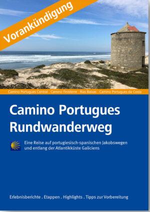 Auf dem Bild sieht man den Buchtitel von Camino Portugues Rundwanderweg mit dem Teaser Vorankündigung.