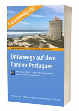 Hier sieht man das Buchcover von Unterwegs auf dem Camino Portugues Küstenweg mit Vorankündigungsbanner.