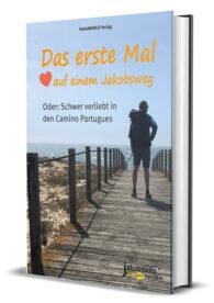 Dies ist der Titel des Buches zum Jakobsweg Camino Portugues.